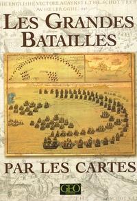 Ashley Baynton-Williams et Miles Baynton-Williams - Les Grandes Batailles par les cartes.