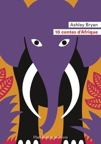 Ashley Bryan - 10 contes d'Afrique.