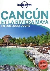 Ashley Harrell et Ray Bartlett - Cancún et la Riviera Maya en quelques jours. 1 Plan détachable