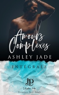 Ashley Jade - Amours complexes - Intégrale.