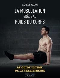Ashley Kalym - La musculation grâce au poids du corps.
