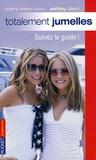 Ashley Olsen et Mary-Kate Olsen - Totalement jumelles Tome 10 : Suivez le guide !.