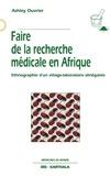 Ashley Ouvrier - Faire de la recherche médicale en Afrique - Ethnographie d'un village-laboratoire sénégalais.