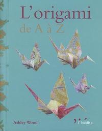 Ashley Wood - L'origami de A à Z.