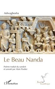 Ashvaghosha - Le Beau Nanda - Poème bouddhiste sanskrit. Chants I à XII et XVIII.