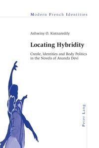 Ashwiny o. Kistnareddy - Locating Hybridity - Creole, Identities and Body Politics in the Novels of Ananda Devi.