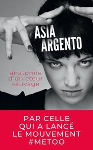 Asia Argento - Anatomie d'un coeur sauvage.