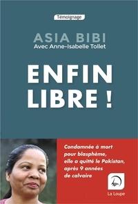 Asia Bibi - Enfin libre !.