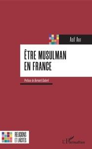 Asif Arif - Etre musulman en France.