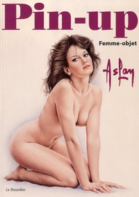 Aslan - Pin-up - Femme-objet, inclus Le carnet X d'Aslan.