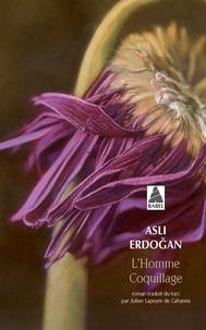 Asli Erdogan - L'homme Coquillage.