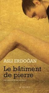 Asli Erdogan - Le bâtiment de pierre.