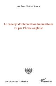 Aslihan Turan Zara - Le concept d'intervention humanitaire vu par l'Ecole anglaise.