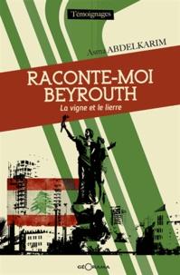 Raconte-moi Beyrouth, la vigne et le lierre.pdf
