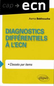 Asma Bekhouche - Diagnostics différentiels à l'ECN.