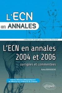 Asma Bekhouche - L'ECN en annales 2004 et 2006 - Corrigées et commentées.