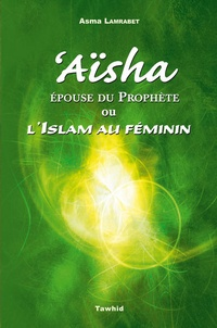 Asma Lamrabet - Aïsha ou l'islam au féminin.