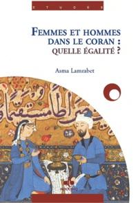 Femmes et hommes dans le Coran : quelle égalité ? - Asma Lamrabet |