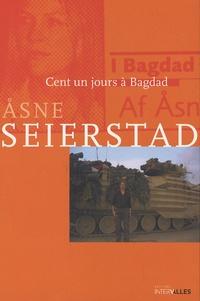 Asne Seierstad - Cent un jours à Bagdad.