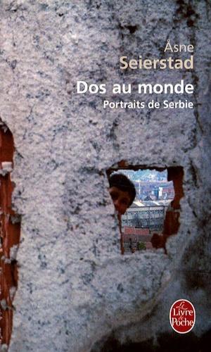Asne Seierstad - Dos au monde - Portraits de Serbie.