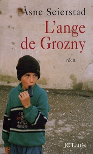 Asne Seierstad - L'ange de Grozny - Histoires de Tchétchénie.