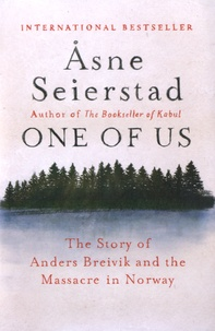Asne Seierstad - One of Us - The Story of Anders Breivik and the Massacre in Norway.