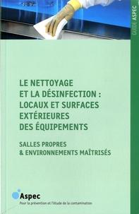 ASPEC - Le nettoyage et la désinfection : locaux et surfaces extérieures des équipements - Salles propres & environnements maîtrisés.
