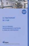 ASPEC - Le traitement de l'air - Salles propres, environnements maîtrisés & zones de bioconfinement.