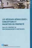 ASPEC - Les réseaux aérauliques : conception et maintien en propreté - Salles propres & environnements maîtrisés.