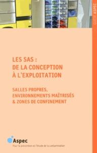 ASPEC - Les sas : de la conception à l'exploitation - Salles propres, environnements maîtrisés & zones de confinement.