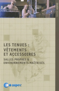 ASPEC - Les tenues : vêtements et accessoires - Salles propres & environnements maîtrisés.