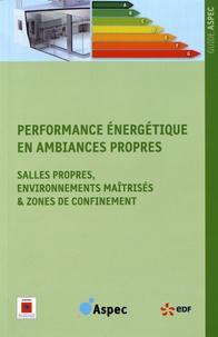 ASPEC - Performance énergétique en ambiances propres - Salles propres, environnements maîtrisés & zones de confinement.