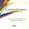 Aspect - Carnavalesques - Choix de textes de langue française de poètes d'aujourd'hui.