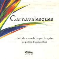 Accentsonline.fr Carnavalesques - Choix de textes de langue française de poètes d'aujourd'hui Image