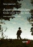 Asperger-Autisten - Kinder einer fremden Welt - Erfahrungsbericht einer Mutter.