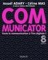Assaël Adary et Céline Mas - Communicator - 8e éd. - Toute la communication à l'ère digitale !.