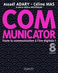 Assaël Adary et Céline Mas - Communicator - Toute la communication à l'ère digitale !.