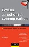 Assaël Adary et Benoît Volatier - Évaluez vos actions de communication - 2e éd. - Mesurer pour gagner en efficacité.