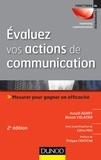 Assaël Adary et Benoît Volatier - Evaluez vos actions de communication - Mesurer pour gagner en efficacité.