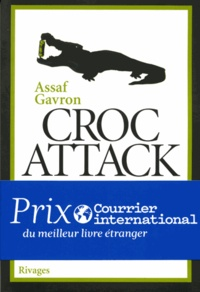 Assaf Gavron - Croc attack.