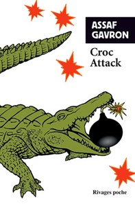 Assaf Gavron - Croc Attack.