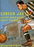 Assaf Hanouka et Didier Daeninckx - Carton jaune !.