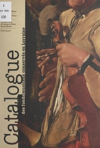 ASSECARM et Laurent Schmitt - Catalogue des fonds musicaux conservés en Lorraine.