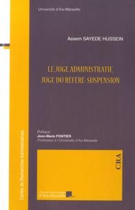 Assem Sayede Hussein - Le juge administratif, juge du référé-suspension.