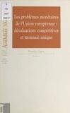 Assemblée nationale et Maurice Ligot - Les Problèmes monétaires de l'Union européenne : dévaluations compétitives et monnaie unique - Rapport d'information.