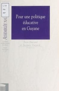 Assemblée nationale - Pour une politique éducative en Guyane.