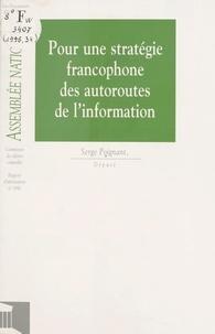 Assemblée nationale - Pour une stratégie francophone des autoroutes de l'information.
