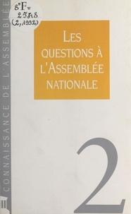 Assemblée nationale (Secrétari - Les Questions à l'Assemblée nationale.