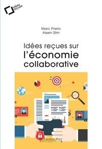 Assen Slim et Marc Prieto - Idées reçues sur l'économie collaborative.