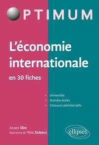 Assen Slim et Nina Dubocs - L'économie internationale en 30 fiches.